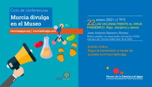 """Murcia Divulga en el Museo: Conferencia """"Las vacunas frente al virus pandémico: rigor, disciplina y ciencia"""" @ 19:00 h"""