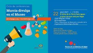 """Ciclo Murcia Divulga en el Museo - Conferencia de José Miguel Viñas: """"El clima de la Tierra hace aguas. La gran ola que está por llegar"""" @ 18:30 h"""